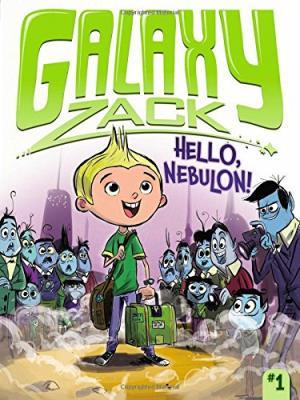 Galaxy Zack - Hello, Nebulon!