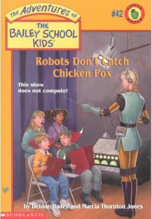 Robots Don\'t Catch Chicken Pox