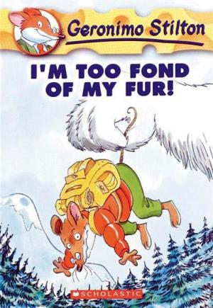 I\'m Too Fond of My Fur!