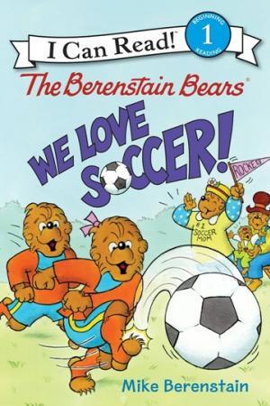 The Berenstain Bears We Love Soccer!