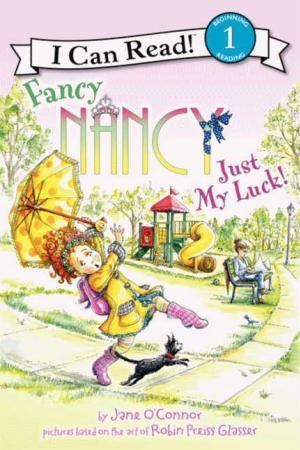 Fancy Nancy Just My Luck!