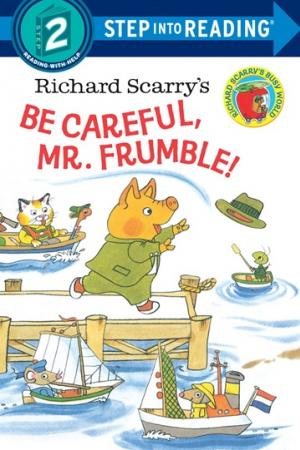 Richard Scarry\'s Be Careful, Mr. Frumble!