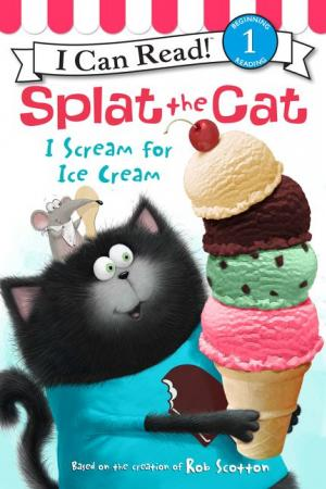 Splat the Cat I Scream for Ice Cream