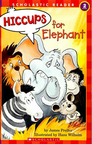Hiccups for Elephant!