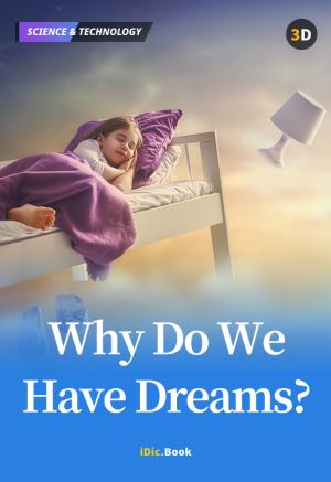 Why Do We Have Dreams?