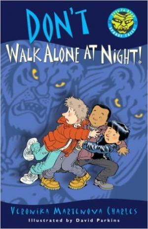 Don\'t Walk Alone at Night!