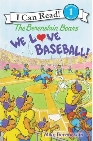 The Berenstain Bears We Love Baseball!