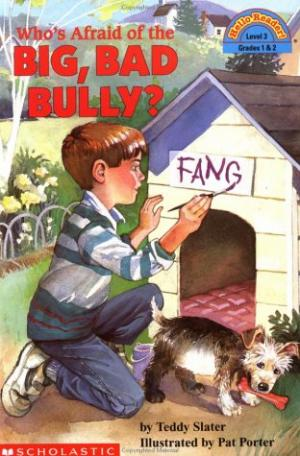 Who\'s Afraid of the Big, Bad Bully?
