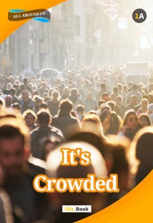 It\'s Crowded!