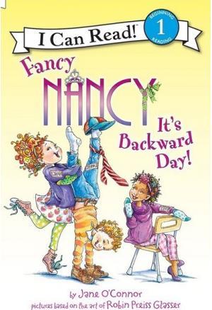 Fancy Nancy It\'s Backward Day!