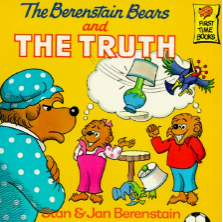The Berenstain Bears and the THE TRUTH