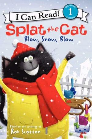 Splat the Cat Blow, Snow, Blow