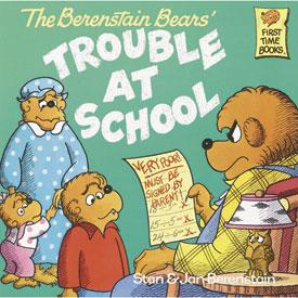 The Berenstain Bears\' TROUBLE AT SCHOOL