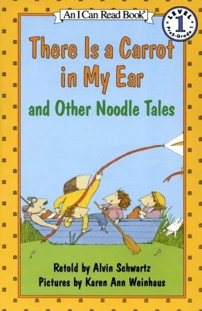 There Is a Carrot in My Ear and Other Noodles Tales