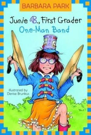 Junie B. First Grader One-Man Band