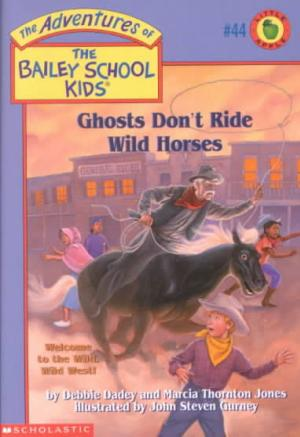 Ghosts Don\'t Ride Wild Horses