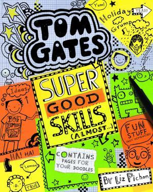 Tom Gates Super Good Skills Almost