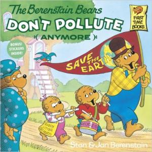 The Berenstain Bears DON\'T POLLUTE ANYMORE
