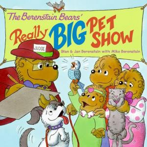 The Berenstain Bears Really Big Pet Show