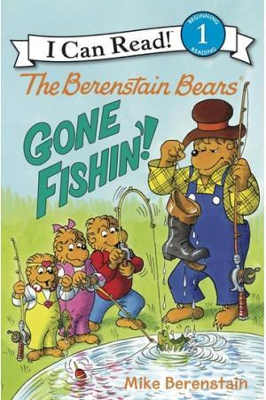 The Berenstain Bears Gone Fishin\'!