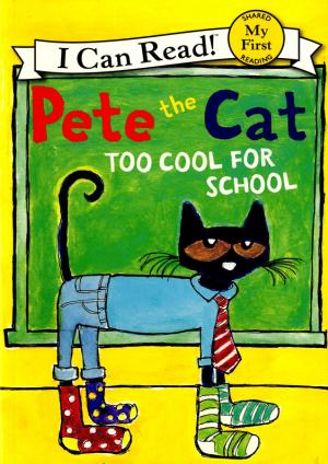Pete the Cat – Too Cool for School