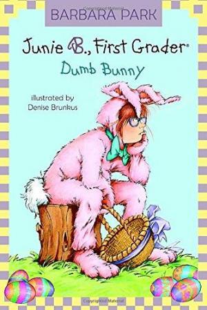 Junie B. Jones First Grader Dumb Bunny