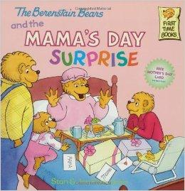 The Berenstain Bears and the MAMA\'S DAY SURPRISE