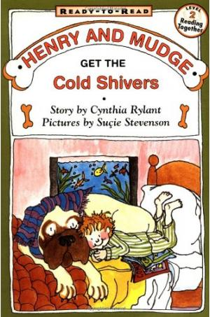 Henry and Mudge and Get the Cold Shivers