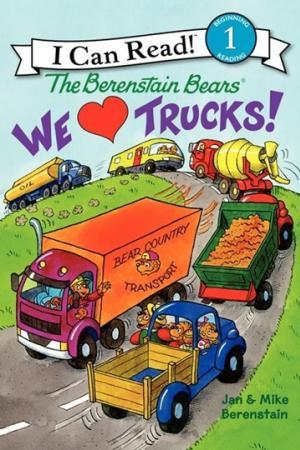 The Berenstain Bears We Love Trucks!
