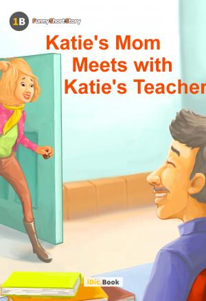 Katie\'s Mom Meets with Katie\'s Teacher