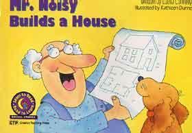 MR. noisy builds a house
