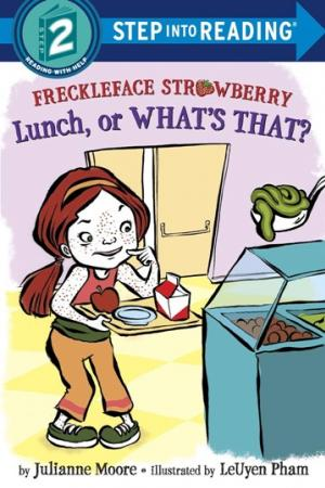 Freckleface Strawberry: Lunch, or What\'s That?