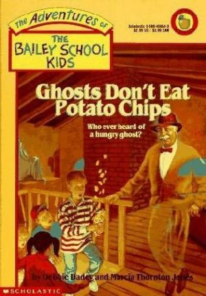 Ghosts Don\'t Eat Potato Chips