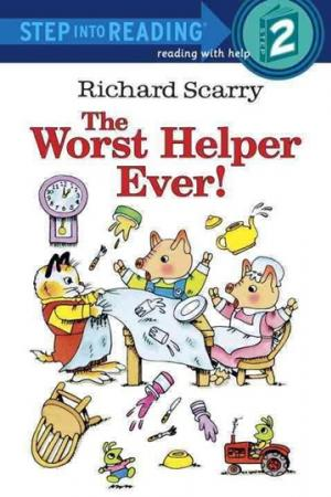 Richard Scarry The Worst Helper Ever!