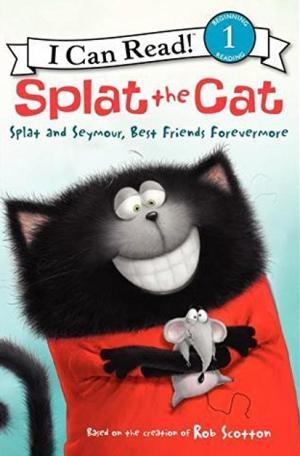 Splat the Cat Splat and Seymour, Best Friends Forevermore
