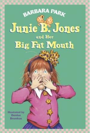 Junie B. Jones and Her Big Fat Mouth